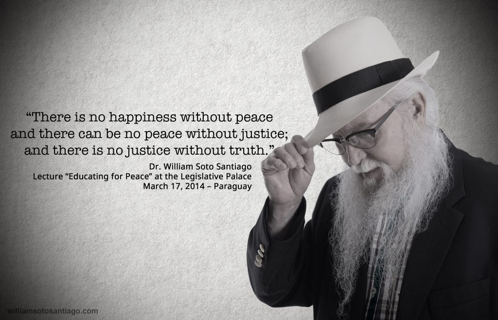 011 - There is no happiness without peace; and there cannot be peace without justice; and there justice without truth
